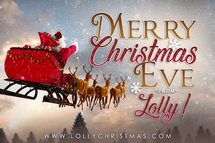 Merry Christmas Eve! – LollyChristmas.com
