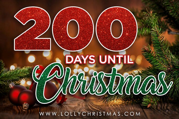 How Many Days Until Christmas Eve.200 Days Until Christmas Lollychristmas Com