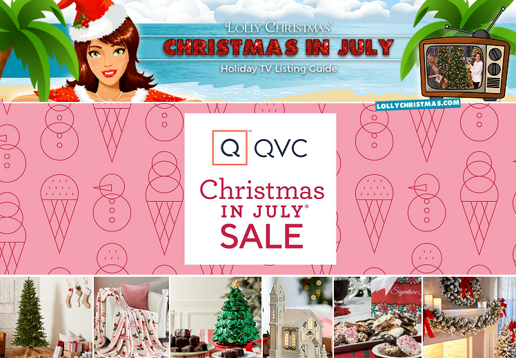 Christmas In July Qvc.Qvc S Christmas In July 2019 Celebration Lollychristmas Com