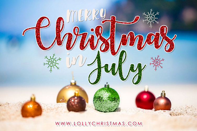 Happy Christmas In July Images.Merry Christmas In July Lollychristmas Com
